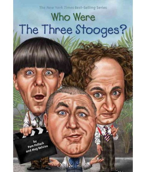 Who Were the Three Stooges? (Paperback) (Pamela Pollack) - image 1 of 1