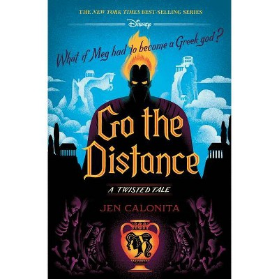 Go the Distance - (Twisted Tale) by Jen Calonita (Hardcover)