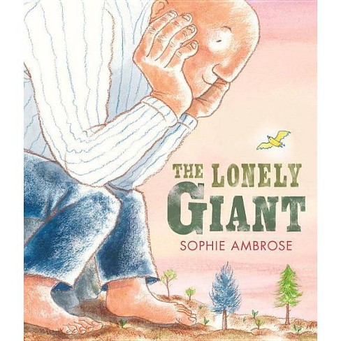 The Lonely Giant - by  Sophie Ambrose (Hardcover) - image 1 of 1