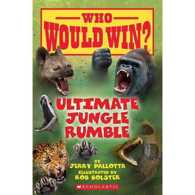 Ultimate Jungle Rumble (Who Would Win?), 19 - by  Jerry Pallotta (Paperback)