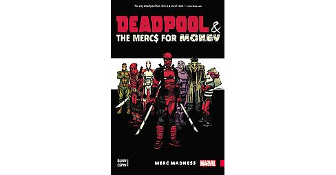 Deadpool & the Mercs for Money 0 : Merc Madness (Paperback) (Cullen Bunn) - image 1 of 1