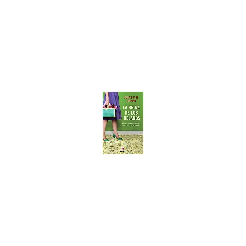 La reina de los helados/ The Ice Cream Queen of Orchard Street (Paperback) (Susan Jane Gilman)