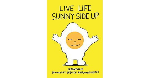 Live Life Sunny Side Up (Hardcover) (Jeremyville) - image 1 of 1