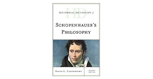 Historical Dictionary of Schopenhauer's Philosophy (Hardcover) (David E. Cartwright) - image 1 of 1