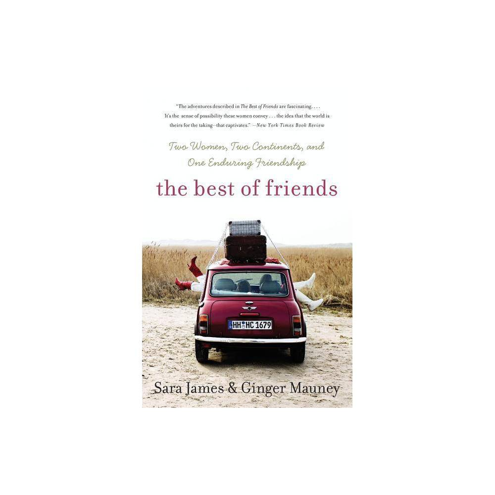The Best Of Friends By Sara James Ginger Mauney Paperback