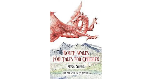 North Wales Folk Tales for Children (Paperback) (Fiona Collins) - image 1 of 1