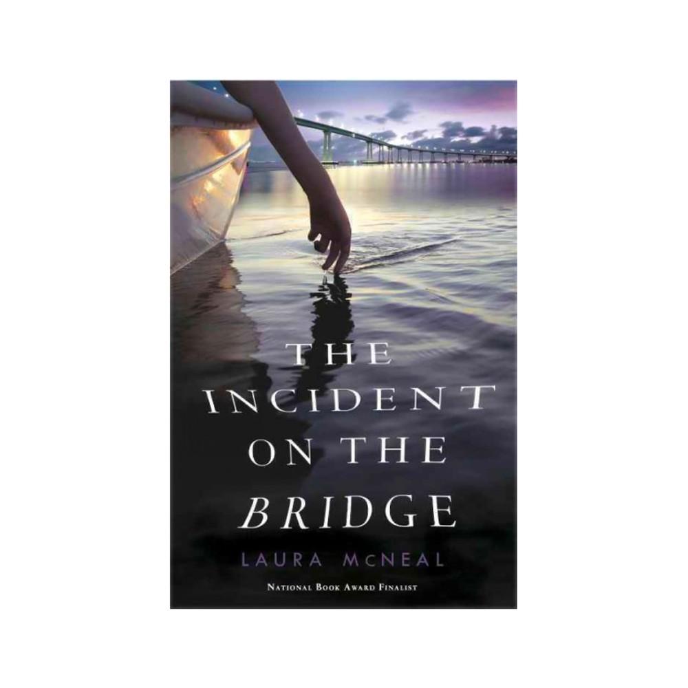 Incident on the Bridge (Reprint) (Paperback) (Laura McNeal)