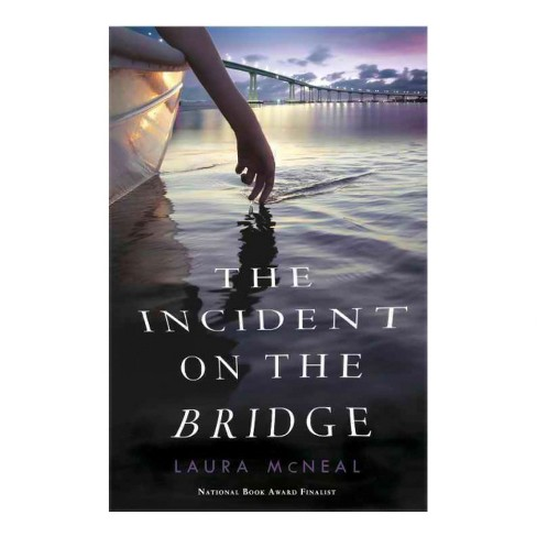 Incident on the Bridge (Reprint) (Paperback) (Laura McNeal) - image 1 of 1
