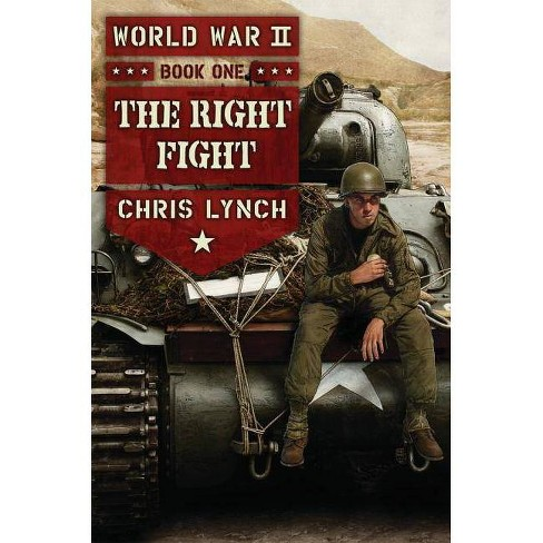 The Right Fight - (World War II) by  Chris Lynch (Hardcover) - image 1 of 1