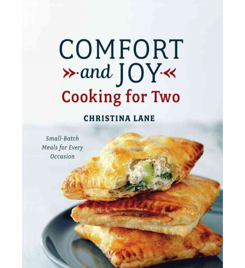 Comfort and Joy : Cooking for Two (Hardcover) (Christina Lane) - image 1 of 1
