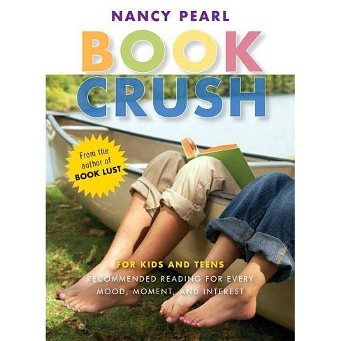 Book Crush - by  Nancy Pearl (Paperback) - image 1 of 1
