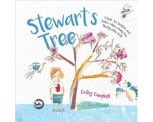 Stewart's Tree : A Book for Brothers and Sisters When a Baby Dies Shortly After Birth -  (Hardcover) - image 1 of 1
