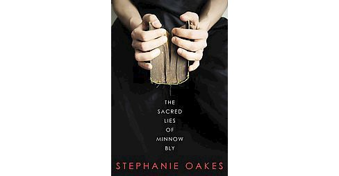 Sacred Lies of Minnow Bly (Hardcover) (Stephanie Oakes) - image 1 of 1