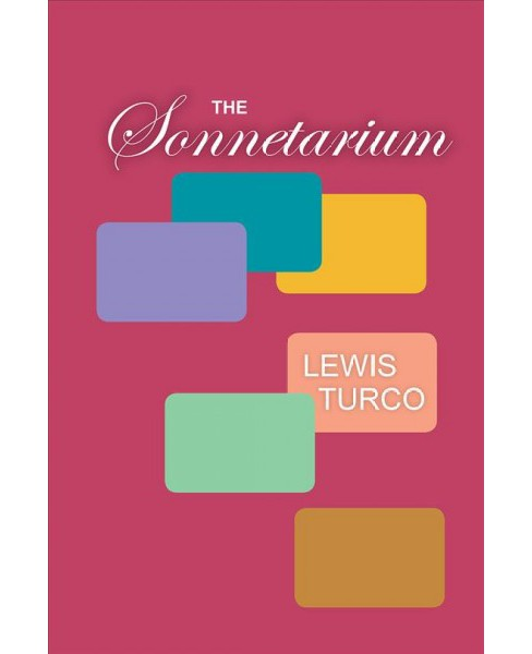 Sonnetarium -  by Lewis Turco (Paperback) - image 1 of 1