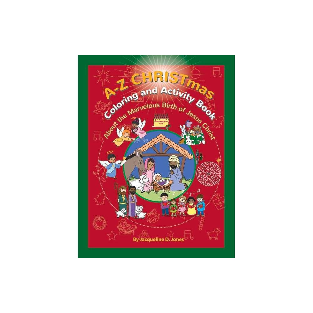 A To Z Christmas Coloring And Activity Book By Jacqueline D Jones Paperback