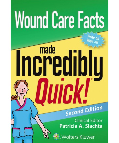 Wound Care Facts Made Incredibly Quick! -  (Incredibly Easy!) (Paperback) - image 1 of 1