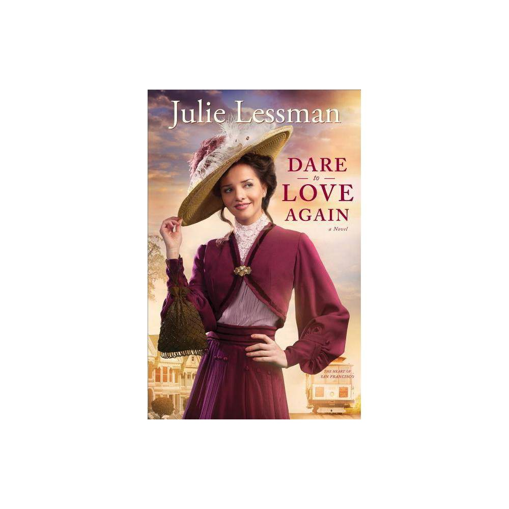 Dare To Love Again Heart Of San Francisco By Julie Lessman Paperback