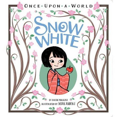Snow White - (Once Upon a World)by Chloe Perkins (Board Book)