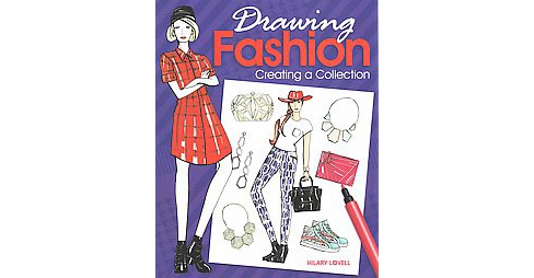 Drawing Fashion : Creating a Collection (Paperback) - image 1 of 1