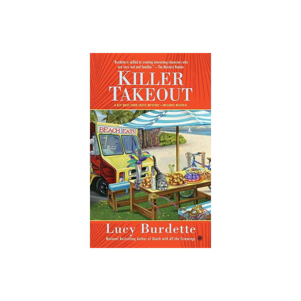Killer Takeout Key West Food Critic By Lucy Burdette Paperback