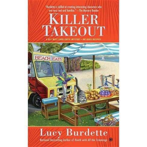 Killer Takeout - (Key West Food Critic Mysteries)by  Lucy Burdette (Paperback) - image 1 of 1