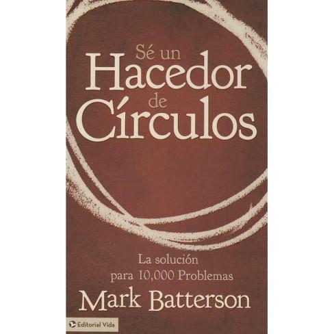 S� Un Hacedor de C�rculos - by  Mark Batterson (Paperback) - image 1 of 1
