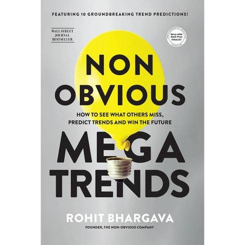 Non Obvious Megatrends - (Non-Obvious) by  Rohit Bhargava (Paperback) - image 1 of 1