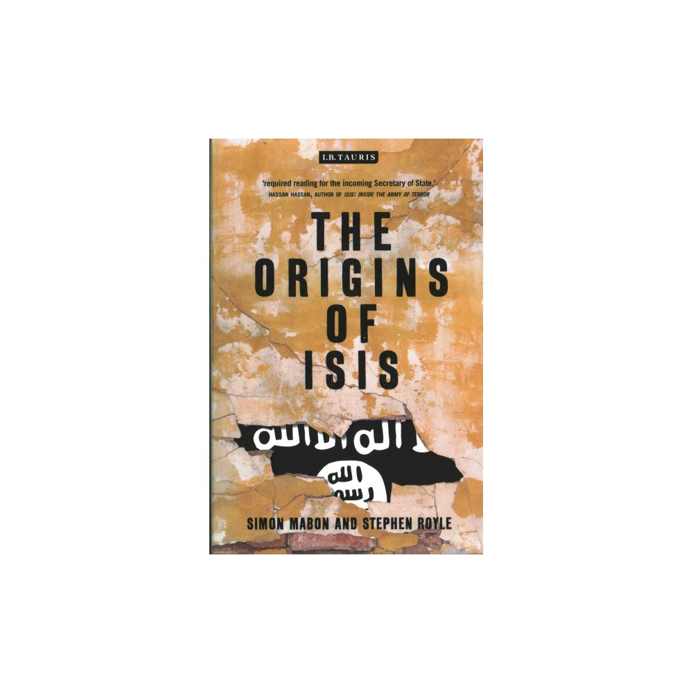Origins of Isis : The Collapse of Nations and Revolution in the Middle East (Reprint) (Paperback) (Simon