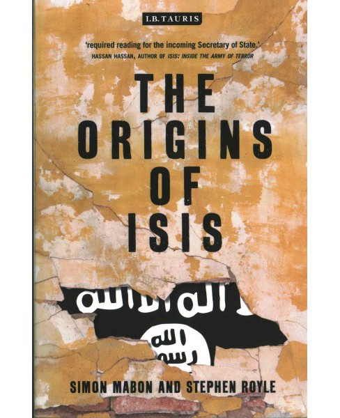 Origins of ISIS : The Collapse of Nations and Revolution in the Middle East (Reprint) (Paperback) (Simon - image 1 of 1