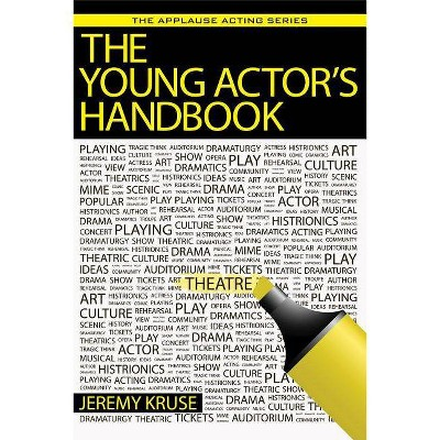 The Young Actor's Handbook - (Applause Acting) by  Jeremy Kruse (Paperback)