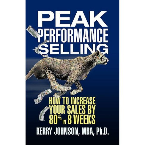 Peak Performance Selling - by  Kerry Johnson (Paperback) - image 1 of 1