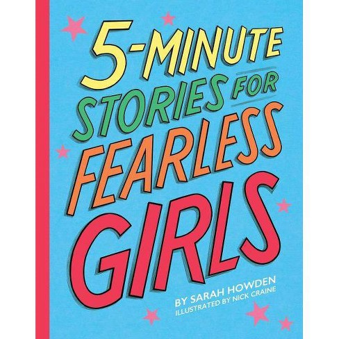 5-Minute Stories For Fearless Girls - By Sarah Howden (Hardcover) : Target