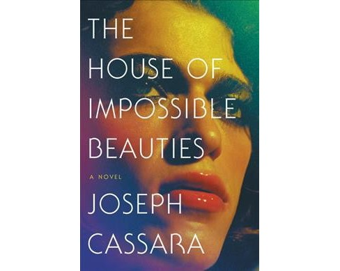 House of Impossible Beauties -  by Joseph Cassara (Hardcover) - image 1 of 1