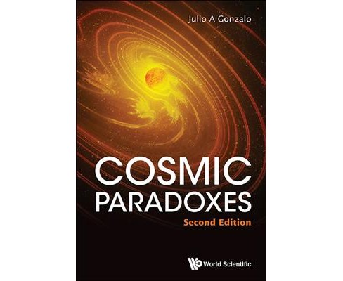 Cosmic Paradoxes (Hardcover) (Julio A. Gonzalo) - image 1 of 1
