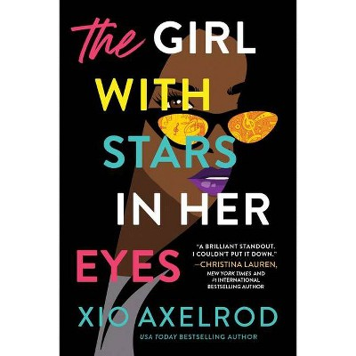 The Girl with Stars in Her Eyes - (The Lillys) by Xio Axelrod (Paperback)