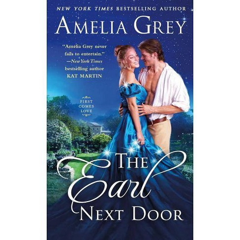 Earl Next Door -  (First Comes Love) by Amelia Grey (Paperback) - image 1 of 1