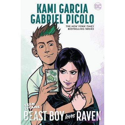 Teen Titans: Beast Boy Loves Raven - by  Kami Garcia (Paperback)