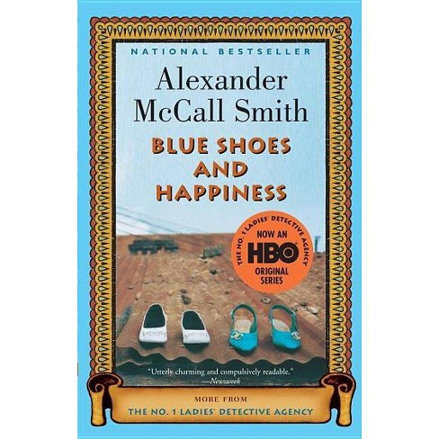 Blue Shoes and Happiness - (No. 1 Ladies Detective Agency) by  Alexander McCall Smith (Paperback) - image 1 of 1