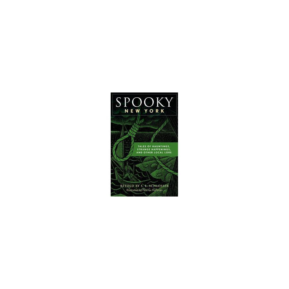 Spooky New York : Tales of Hauntings, Strange Happenings, and Other Local Lore - 2 (Paperback)
