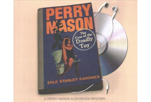 Case of the Deadly Toy (Unabridged) (CD/Spoken Word) (Erle Stanley Gardner) - image 1 of 1