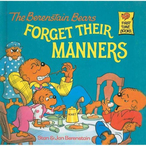The Berenstain Bears Forget Their Manners - (Berenstain Bears First Time Books) (Hardcover) - image 1 of 1