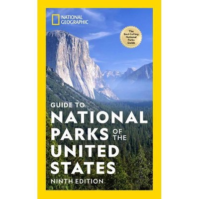 National Geographic Guide to National Parks of the United States 9th Edition - (Paperback)