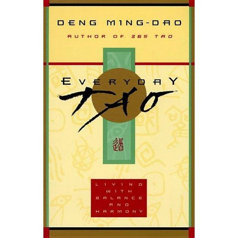 Everyday Tao - by  Deng Ming-Dao (Paperback) - image 1 of 1