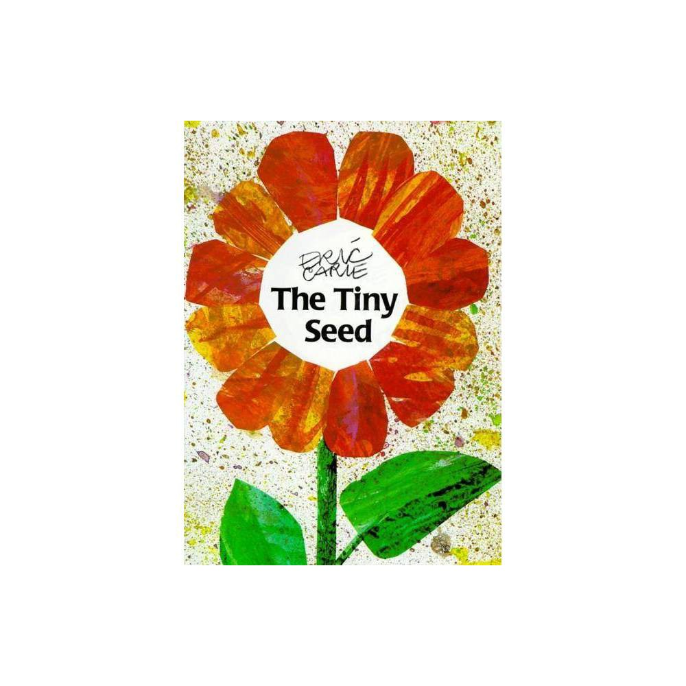 The Tiny Seed World Of Eric Carle By Eric Carle Hardcover