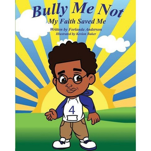 Bully Me Not - by  Forlanda Danesta Anderson (Paperback) - image 1 of 1