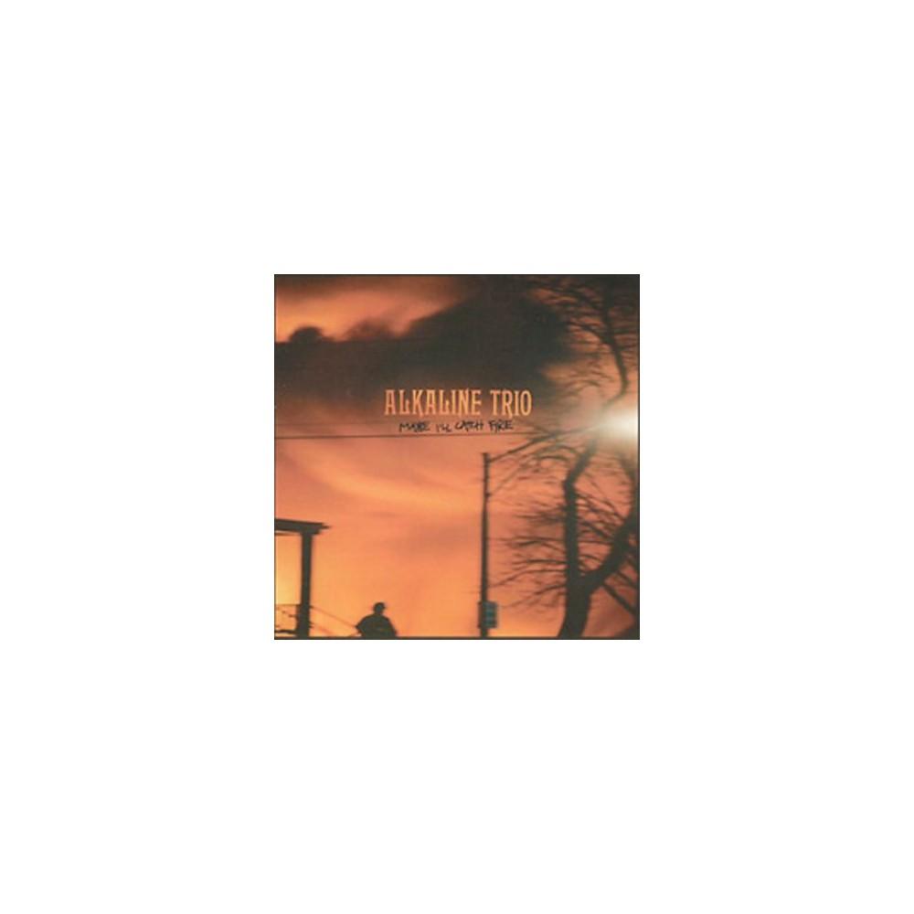 Alkaline Trio - Maybe I'll Catch Fire (CD)