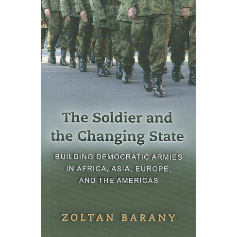 The Soldier and the Changing State - by  Zoltan Barany (Paperback) - image 1 of 1