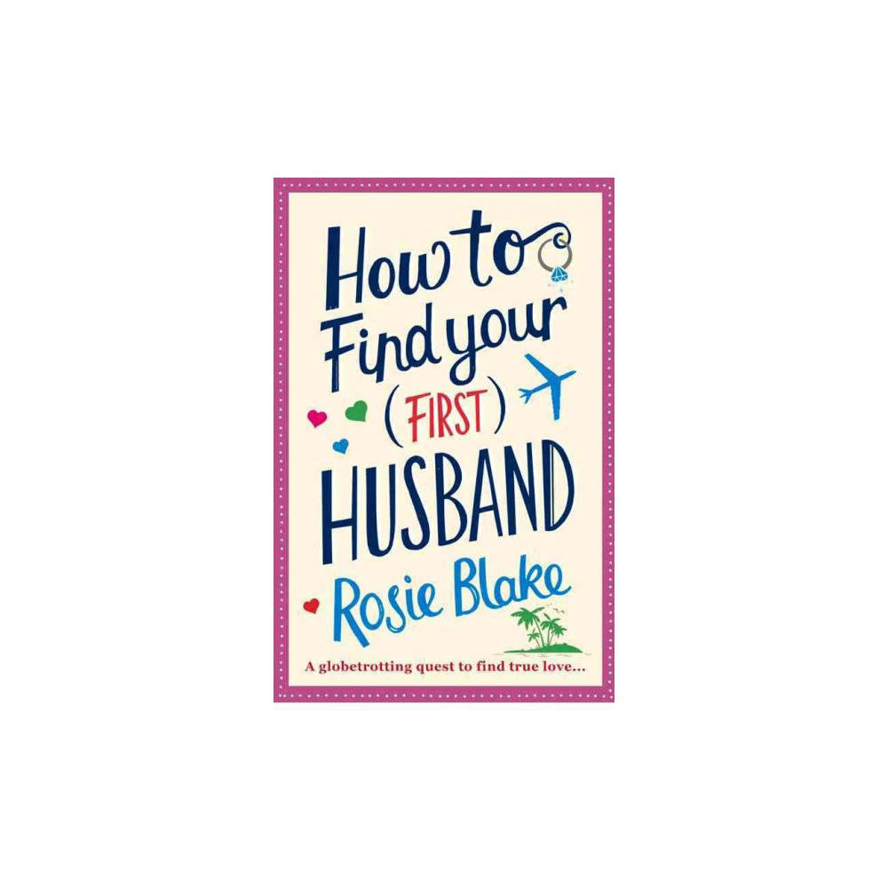 How to Find Your First Husband (Paperback) (Rosie Blake)
