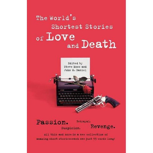 World's Shortest Stories of Love and Death - by  Steve Hall (Paperback) - image 1 of 1