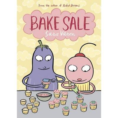 Bake Sale - by  Sara Varon (Paperback)